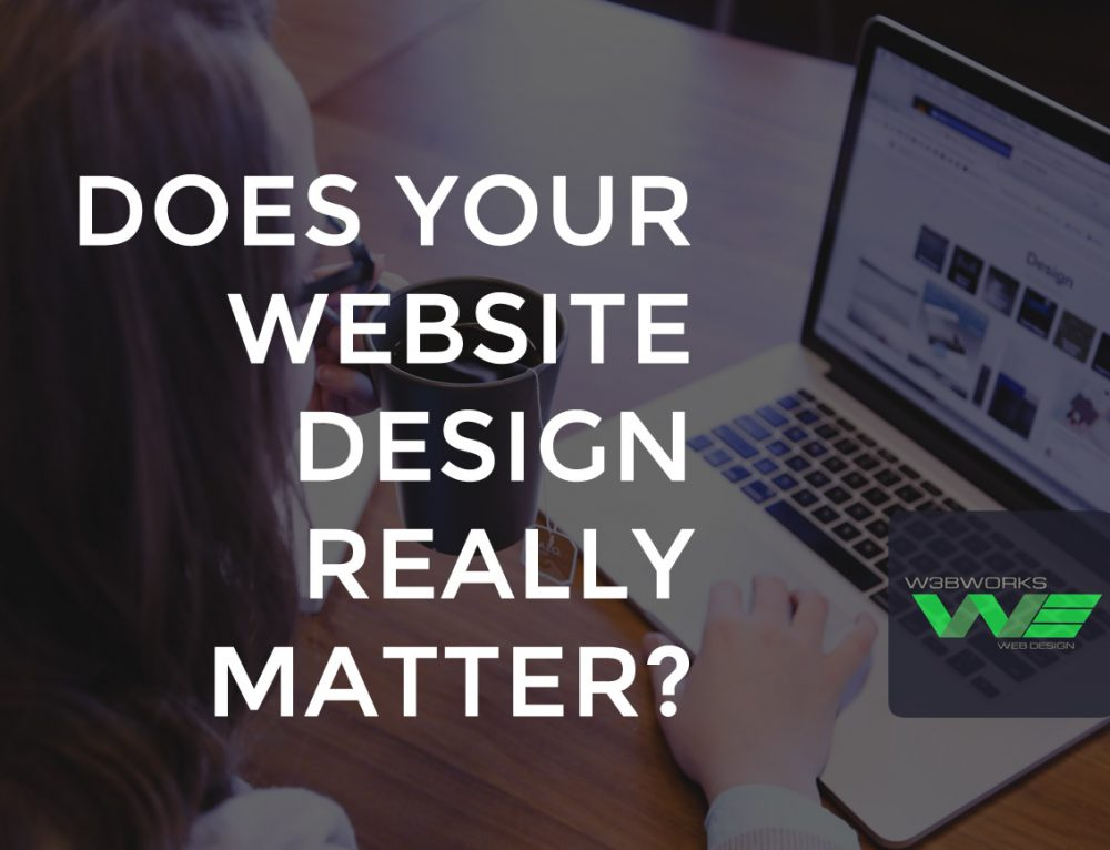 Does Your Website Design Really Matter?